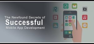 The Newfound Secrets of Successful Mobile App Development