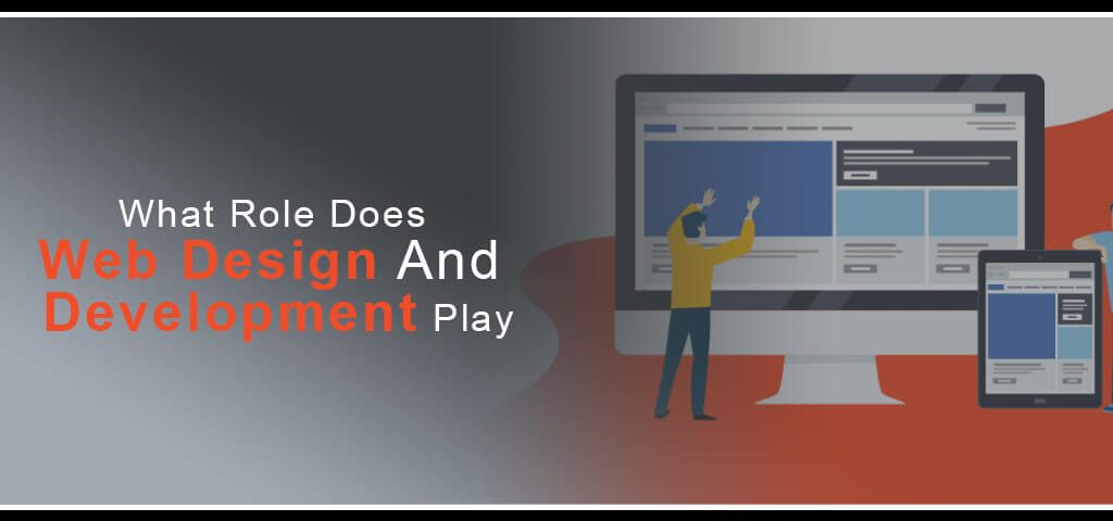 What Role Does Web Design And Development Play